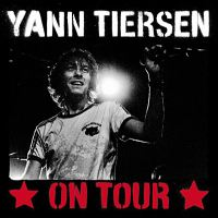 Yann Tiersen on Tour